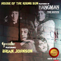 "Geordie feat. Brian Johnson - House of the Rising Sun (From ""Hangman"")"