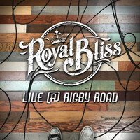 Royal Bliss - Live @ Rigby Road (Explicit)