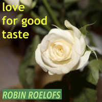 Robin Roelofs - Love for Good Taste