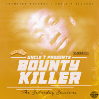 Bounty Killer - Uncle T Presents: The Saturday Sessions
