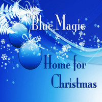 Blue Magic - Home for Christmas