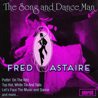 Fred Astaire - The Song and Dance Man