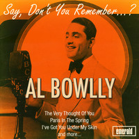 Al Bowlly - Say, Don't You Remember...?