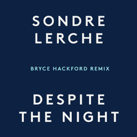 Sondre Lerche - Despite the Night (Bryce Hackford Remix)