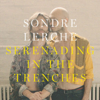 Sondre Lerche - Serenading in the Trenches