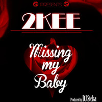 2kee - Missing My Baby