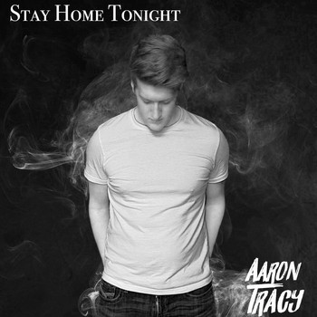 Aaron Tracy - Stay Home Tonight