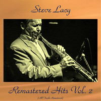 Steve Lacy - Remastered Hits Vol. 2 (All Tracks Remastered)