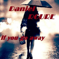 Daniel Roure - If You Go Away