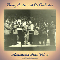 Benny Carter And His Orchestra - Remastered Hits Vol. 2 (All Tracks Remastered)