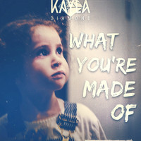Kayla Diamond - What You're Made Of