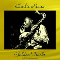 Charlie Rouse - Charlie Rouse Golden Tracks (All Tracks Remastered)