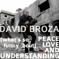 David Broza - (What's So Funny 'Bout) Peace, Love and Understanding