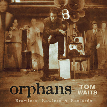 Tom Waits - Orphans: Brawlers, Bawlers & Bastards (Remastered)