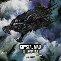 Crystal Mad - Outta Control