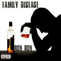 Ron Ron - Family Disease