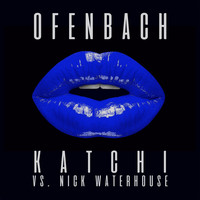 Ofenbach & Nick Waterhouse - Katchi (Ofenbach vs. Nick Waterhouse) [Remixes] - EP