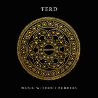 Music Without Borders - Music Without Borders - Ferd