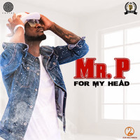 Mr. P - For My Head