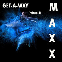 Maxx - Get-A-Way (Reloaded)