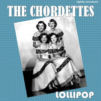 The Chordettes - Lollipop (Digitally Remastered)