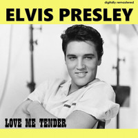 Elvis Presley - Love Me Tender (Digitally Remastered)
