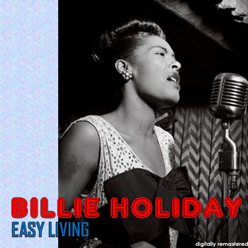 Billie Holiday - Easy Living (Digitally Remastered)