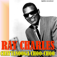 Ray Charles - Chattanooga Choo-Choo (Digitally Remastered)