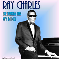 Ray Charles - Georgia on My Mind (Digitally Remastered)