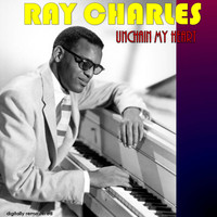 Ray Charles - Unchain My Heart (Digitally Remastered)