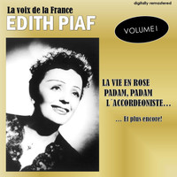 Edith Piaf - La voix de la France, Vol. 1 (Digitally Remastered)