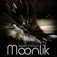 Moonlik - Higher Station