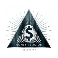 Clarkkent - Money Religion (Explicit)