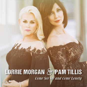 Lorrie Morgan & Pam Tillis - Come See Me and Come Lonely