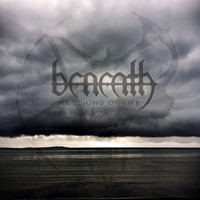 Beneath - Illusions of Life
