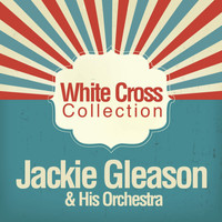 Jackie Gleason - White Cross Collection