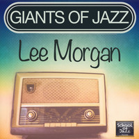 Lee Morgan - Giants of Jazz