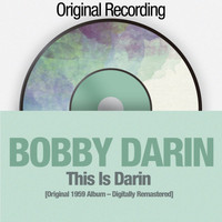 Bobby Darin - This Is Darin ([Original 1959 Album - Digitally Remastered])