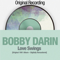 Bobby Darin - Love Swings ([Original 1961 Album - Digitally Remastered])
