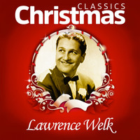 Lawrence Welk - Classics Christmas