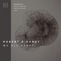 Robert R. Hardy - We All Heart