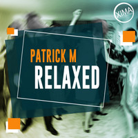 Patrick M - Relaxed