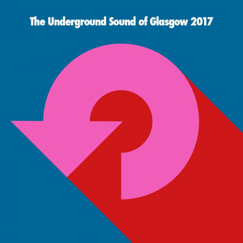 Various Artists - The Underground Sound of Glasgow 2017