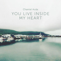 Chantal Acda featuring Nils Frahm - You Live Inside My Heart