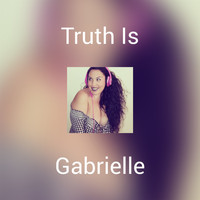 Gabrielle - Truth Is