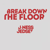 U-Ness & Jedset - Break Down the Floor