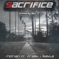 Fresh - Sacrifice (feat. Fresh & Kayla)