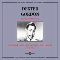 Dexter Gordon - Dexter Gordon Quintessence 1945-1962 (New York, Englewood Cliffs, Hollywood)