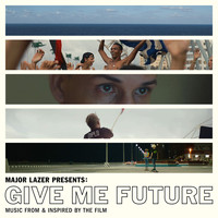Major Lazer - Major Lazer Presents: Give Me Future (Music From & Inspired by the Film)