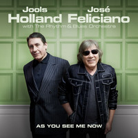 Jools Holland & José Feliciano - As You See Me Now